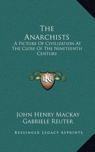 9781163856277: The Anarchists: A Picture Of Civilization At The Close Of The Nineteenth Century