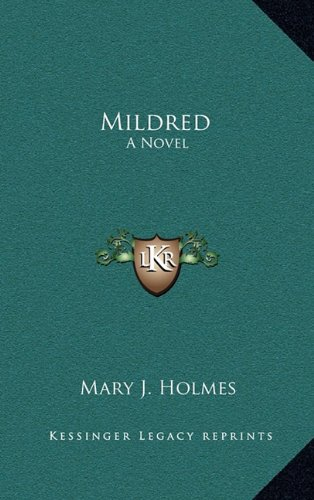 Mildred: A Novel (9781163856970) by Mary J. Holmes