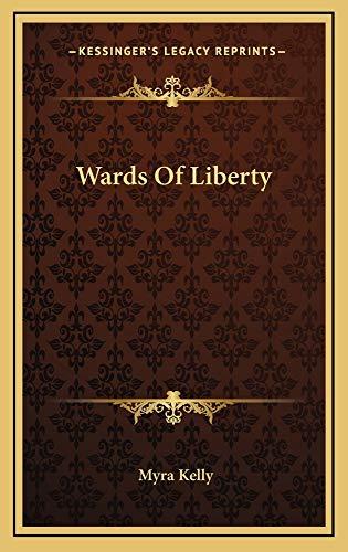 9781163857687: Wards Of Liberty