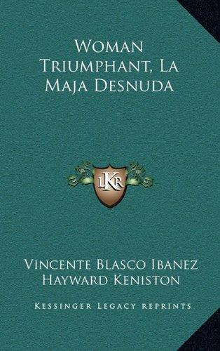 9781163858257: Woman Triumphant, La Maja Desnuda