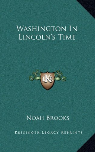 Washington In Lincoln's Time (1163858927) by Noah Brooks