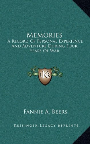 9781163859001: Memories: A Record Of Personal Experience And Adventure During Four Years Of War