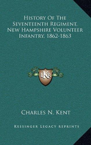 9781163859254: History Of The Seventeenth Regiment, New Hampshire Volunteer Infantry, 1862-1863
