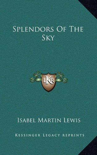 9781163862438: Splendors Of The Sky