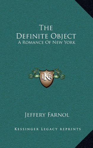 9781163862797: The Definite Object: A Romance Of New York