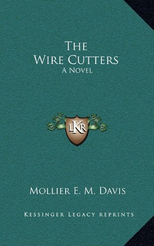 9781163863787: The Wire Cutters
