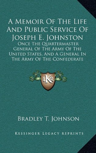 9781163865170: A Memoir Of The Life And Public Service Of Joseph E. Johnston: Once The Quartermaster General Of The Army Of The United States, And A General In The Army Of The Confederate States Of America