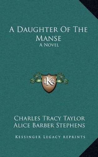 9781163865705: A Daughter Of The Manse: A Novel