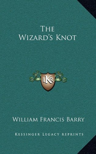 9781163866672: The Wizard's Knot
