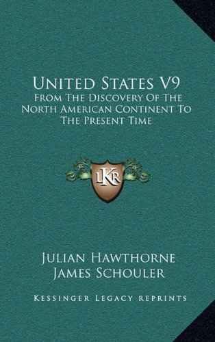9781163866764: United States V9: From the Discovery of the North American Continent to the Present Time