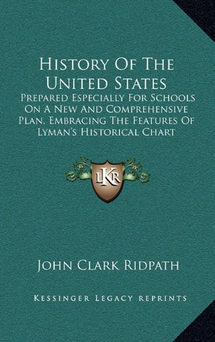 9781163867501: History Of The United States: Prepared Especially For Schools On A New And Comprehensive Plan, Embracing The Features Of Lyman's Historical Chart