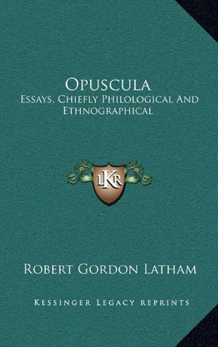 9781163867570: Opuscula: Essays, Chiefly Philological And Ethnographical