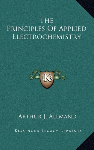 9781163873090: The Principles Of Applied Electrochemistry