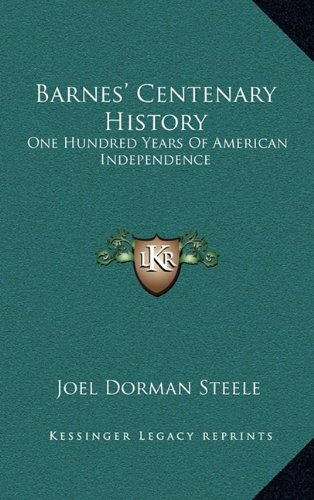 9781163874578: Barnes' Centenary History: One Hundred Years Of American Independence