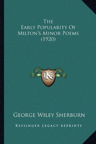 9781163879450: The Early Popularity of Milton's Minor Poems (1920) the Early Popularity of Milton's Minor Poems (1920)