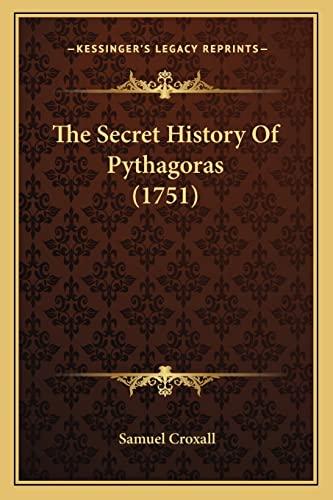 9781163880746: The Secret History Of Pythagoras (1751)