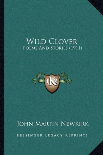 9781163882993: Wild Clover: Poems And Stories (1911)