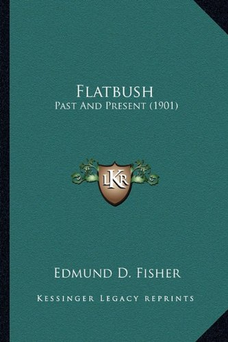 9781163884539: Flatbush: Past and Present (1901)
