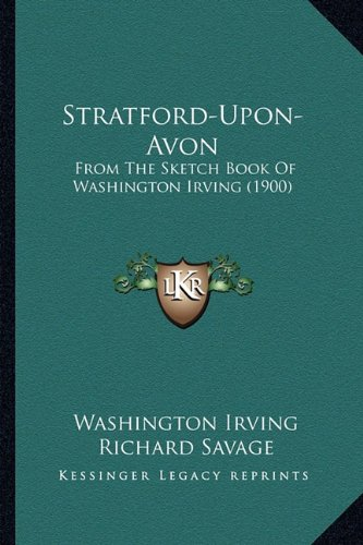 9781163890325: Stratford-Upon-Avon: From the Sketch Book of Washington Irving (1900)