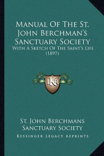 9781163890844: Manual Of The St. John Berchman's Sanctuary Society: With A Sketch Of The Saint's Life (1897)