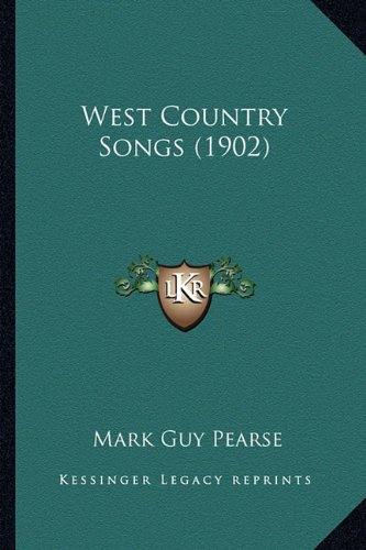 West Country Songs (1902) (1163891088) by Pearse, Mark Guy