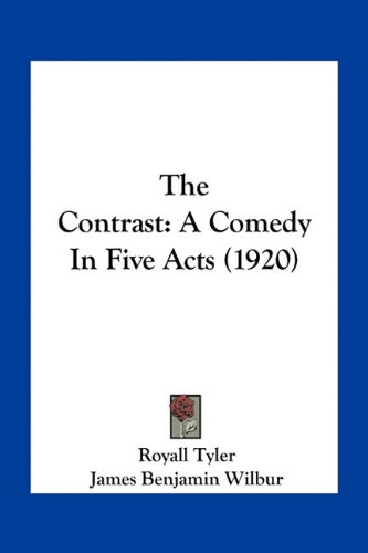 9781163891827: The Contrast: A Comedy In Five Acts (1920)
