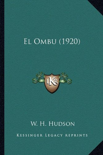 El Ombu (1920) (Spanish Edition) (1163893706) by W. H. Hudson