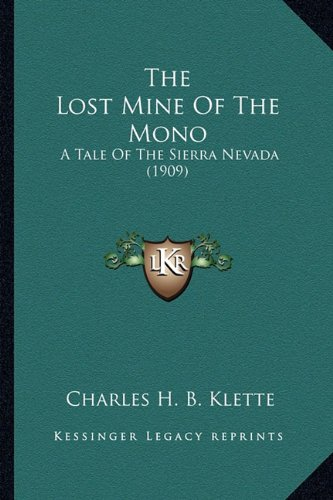 9781163896303: The Lost Mine Of The Mono: A Tale Of The Sierra Nevada (1909)