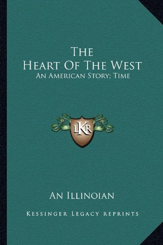9781163897799: The Heart Of The West: An American Story; Time: 1860; Scene: On The Mississippi (1871)