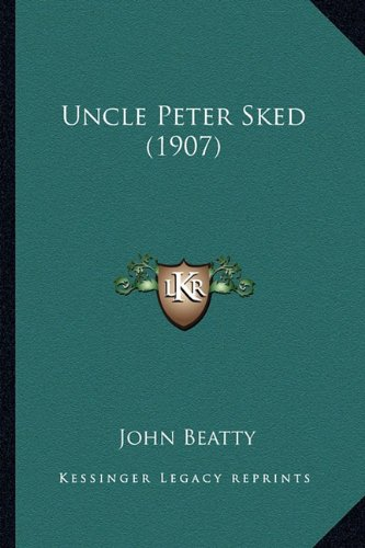 Uncle Peter Sked (1907) (1163898171) by John Beatty
