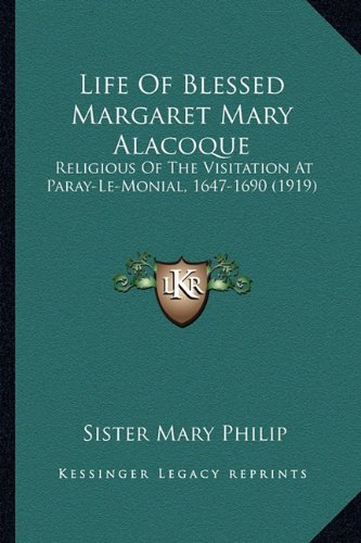 9781163900284: Life Of Blessed Margaret Mary Alacoque: Religious Of The Visitation At Paray-Le-Monial, 1647-1690 (1919)