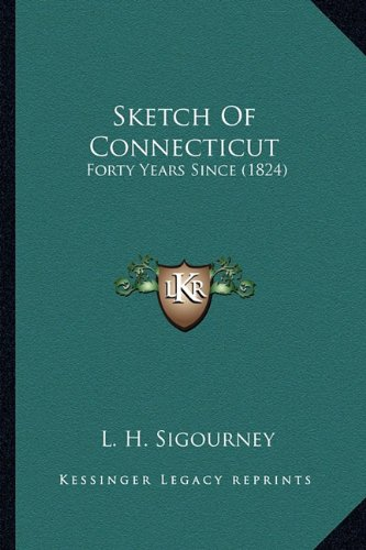 9781163902875: Sketch Of Connecticut: Forty Years Since (1824)