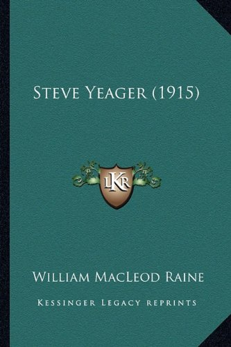 9781163904152: Steve Yeager (1915)