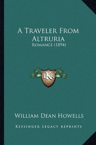 A Traveler From Altruria: Romance (1894) (1163907154) by Howells, William Dean
