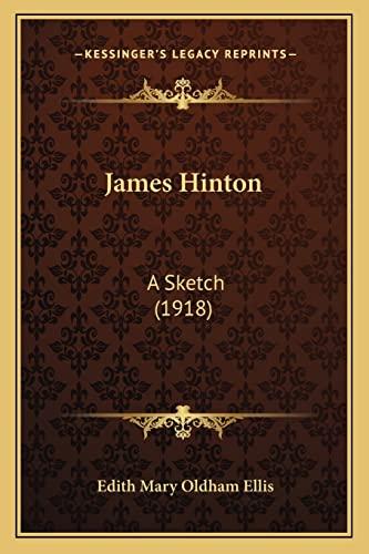 9781163907511: James Hinton: A Sketch (1918)