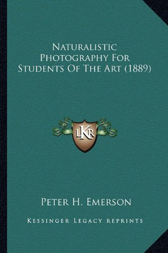 9781163907795: Naturalistic Photography For Students Of The Art (1889)