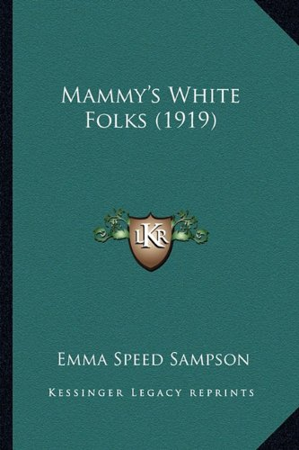 9781163908044: Mammy's White Folks (1919)