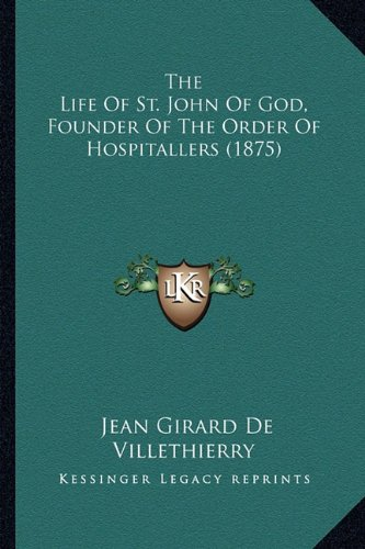 9781163910689: The Life Of St. John Of God, Founder Of The Order Of Hospitallers (1875)