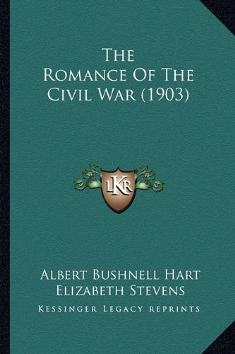 9781163916292: The Romance Of The Civil War (1903)