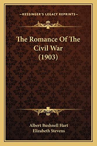 9781163916292: The Romance Of The Civil War (1903)