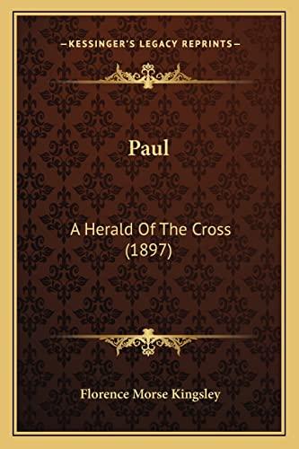 9781163917282: Paul: A Herald Of The Cross (1897)