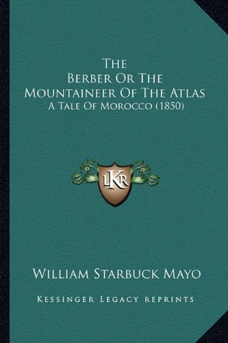 9781163917497: The Berber Or The Mountaineer Of The Atlas: A Tale Of Morocco (1850)