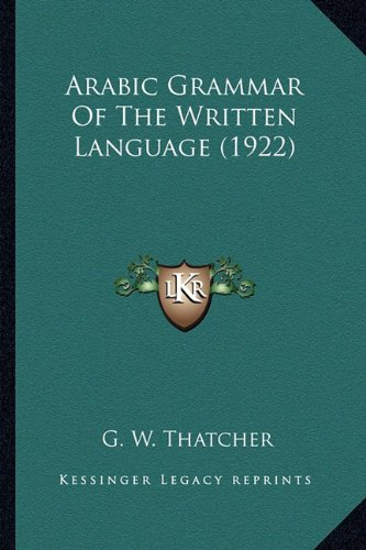 9781163918333: Arabic Grammar of the Written Language (1922)