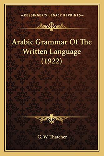 9781163918333: Arabic Grammar Of The Written Language (1922)