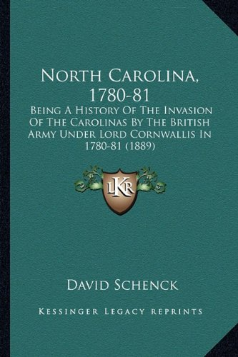 9781163920053: North Carolina, 1780-81: Being A History Of The Invasion Of The Carolinas By The British Army Under Lord Cornwallis In 1780-81 (1889)