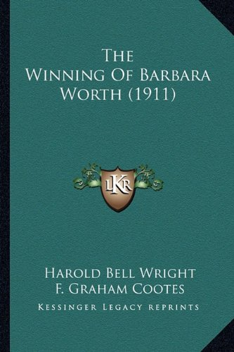 The Winning Of Barbara Worth (1911) (1163920215) by Wright, Harold Bell