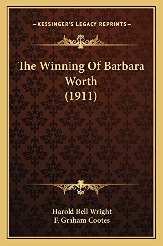 9781163920213: The Winning Of Barbara Worth (1911)
