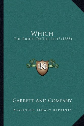 9781163920732: Which: The Right, Or The Left? (1855)