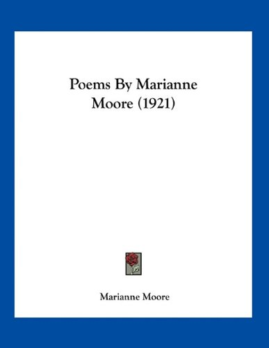 9781163924860: Poems By Marianne Moore (1921)