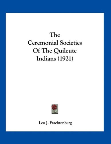 9781163926536: The Ceremonial Societies Of The Quileute Indians (1921)